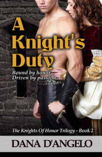 A Knight's Duty  by Dana D'Angelo - a medieval romance novel