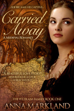 Carried Away by Anna Markland - a medieval romance novel