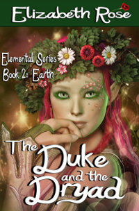 The Duke and the Dryad by Elizabeth Rose