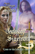 Seducing Sigefroi by Vijaya Schartz - Curse of the Lost Isle Book 3. A medieval romance novel.